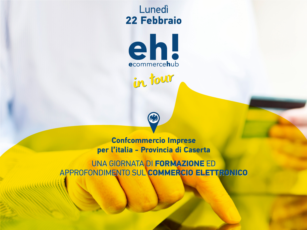 Ecommerce HUB in tour caserta