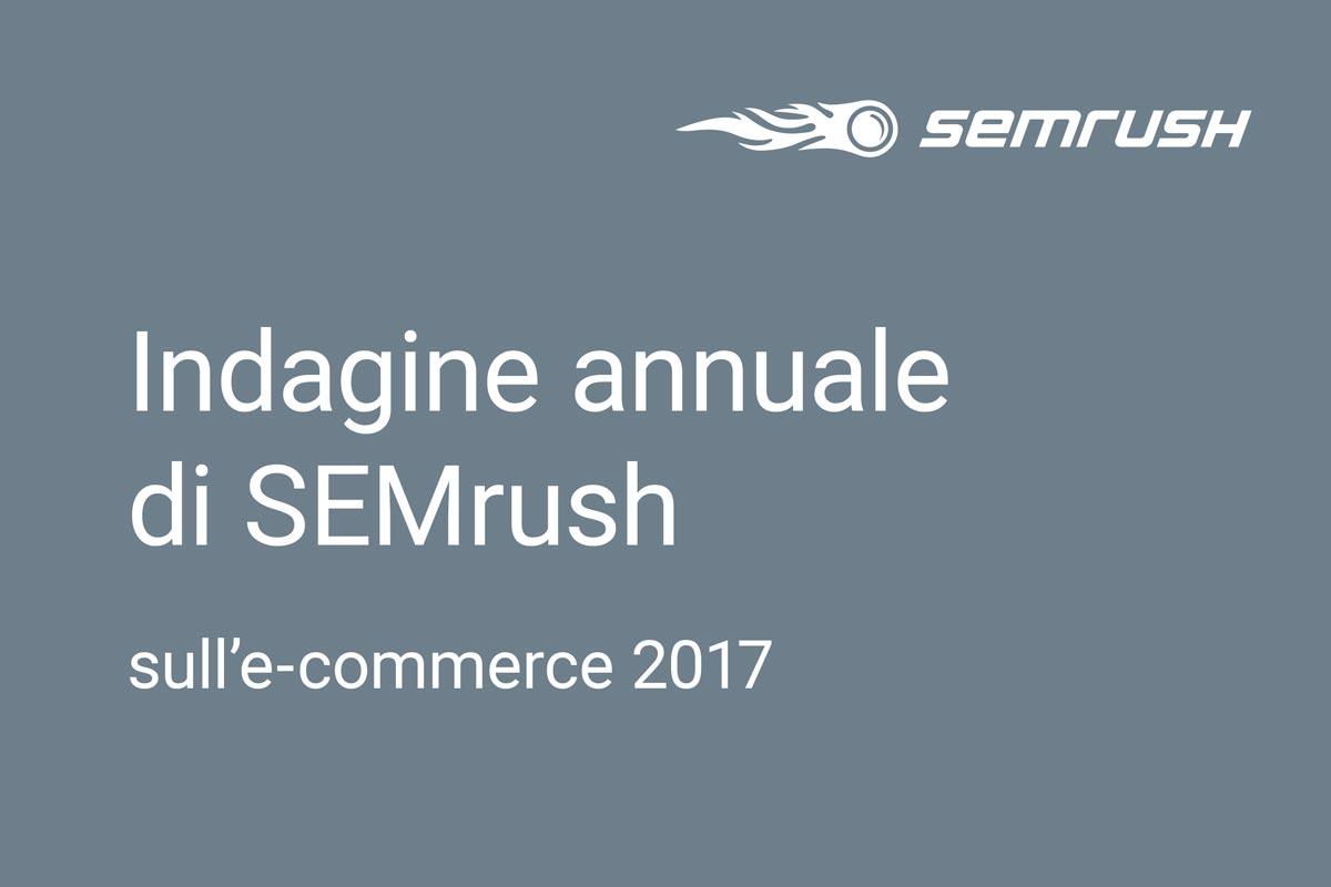 Indagine annuale SEMrush ecommerce 2018