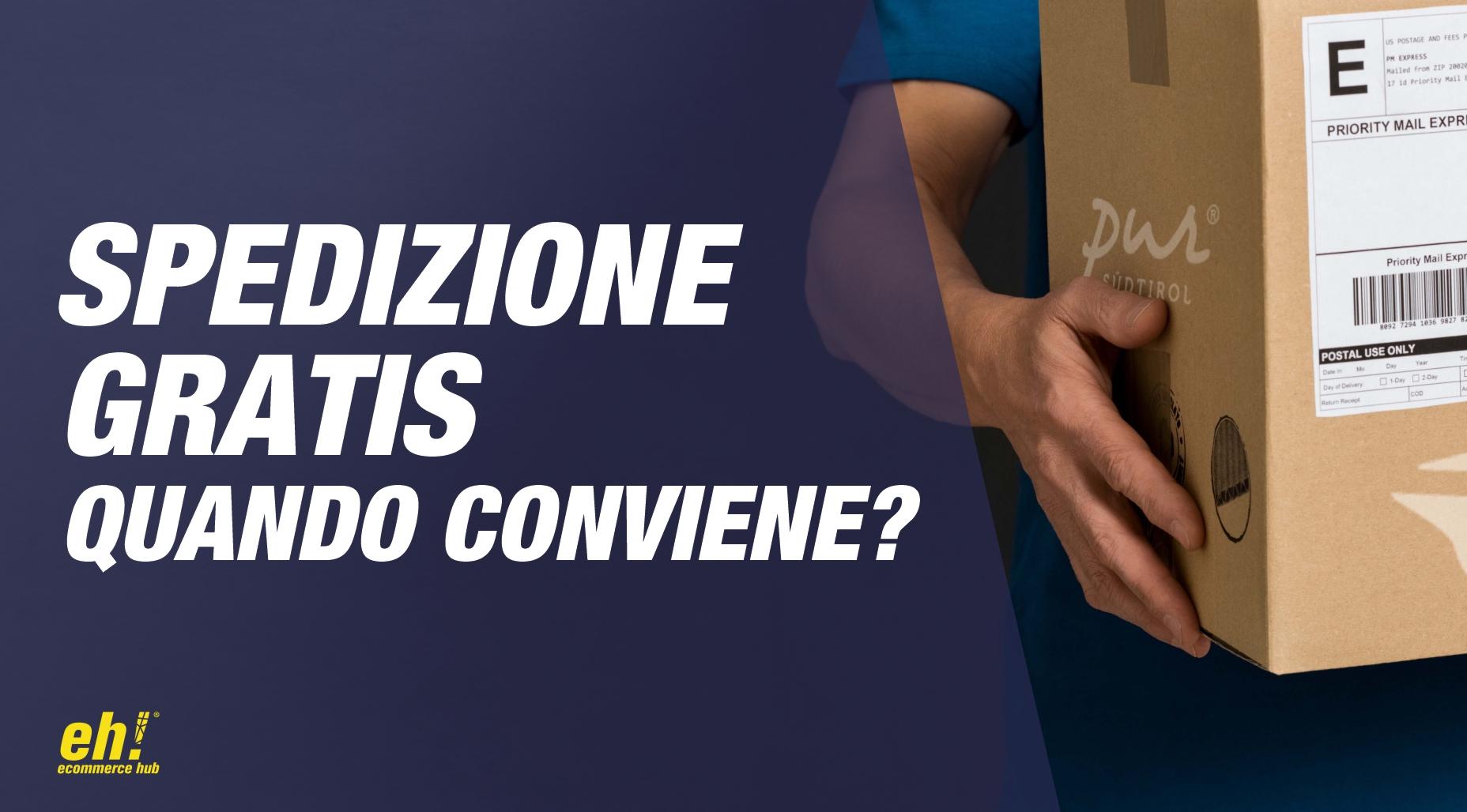 ecommerce_spedizioni_gratis_quando_conviene_applicarla